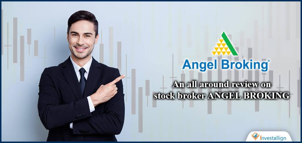 Angel Broking Review 2021